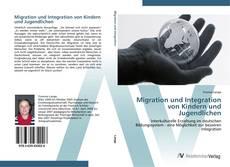 Portada del libro de Migration und Integration von Kindern und Jugendlichen