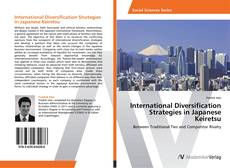 Bookcover of International Diversification Strategies in Japanese Keiretsu
