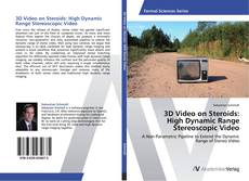 Bookcover of 3D Video on Steroids: High Dynamic Range Stereoscopic Video