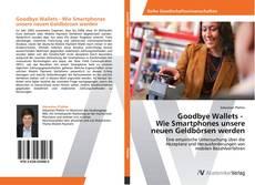 Goodbye Wallets -   Wie Smartphones unsere neuen Geldbörsen werden kitap kapağı