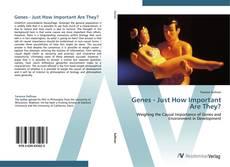 Borítókép a  Genes - Just How Important Are They? - hoz