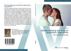 Bookcover of Die Darstellung von Aids im deutschen Jugendfilm