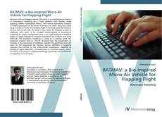 Bookcover of BATMAV: a Bio-inspired Micro-Air Vehicle for Flapping Flight