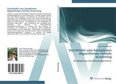 Bookcover of Vermitteln von komplexen Algorithmen mittels eLearning