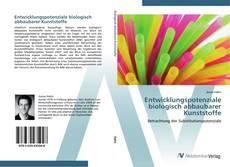 Buchcover von Entwicklungspotenziale biologisch abbaubarer Kunststoffe