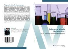 Bookcover of Polymeric Micelle Nanocarriers