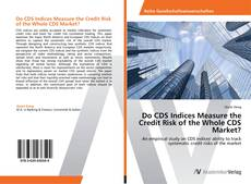 Portada del libro de Do CDS Indices Measure the Credit Risk of the Whole CDS Market?