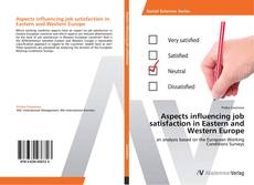 Couverture de Aspects influencing job satisfaction in Eastern and Western Europe