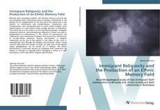 Bookcover of Immigrant Religiosity and the Production of an Ethnic Memory Field