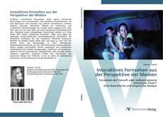 Interaktives Fernsehen aus der Perspektive der Medien kitap kapağı