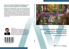 Bookcover of Communication Regulatory Agency in Bosnia and Herzegovina 1998-2005
