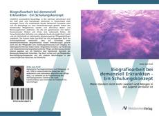 Borítókép a  Biografiearbeit bei  demenziell Erkrankten -  Ein Schulungskonzept - hoz