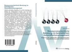 Portada del libro de Ressourcenorientierte Beratung im betrieblichen Gesundheitsmanagement