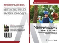 Bookcover of Waldpädagogik und andere Ansätze des Erlebens und Lernens in der Natur