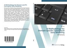 Bookcover of A Methodology for  Domain-specific Conceptual  Data Modeling