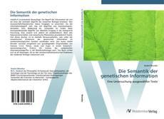 Bookcover of Die Semantik der genetischen Information