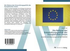 Portada del libro de Die Reform der Entwicklungspolitik der Europäischen Union