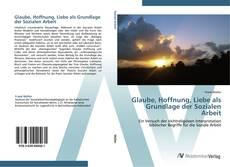 Capa do livro de Glaube, Hoffnung, Liebe als Grundlage der Sozialen Arbeit