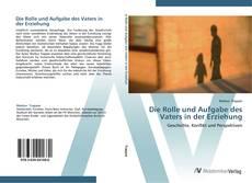 Bookcover of Die Rolle und Aufgabe des Vaters in der Erziehung