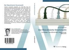 Bookcover of Der liberalisierte Strommarkt