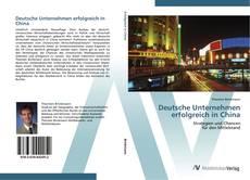 Bookcover of Deutsche Unternehmen erfolgreich in China