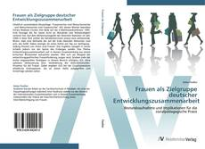 Frauen als Zielgruppe deutscher Entwicklungszusammenarbeit kitap kapağı