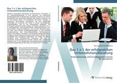 Bookcover of Das 1 x 1 der erfolgreichen Unternehmensberatung