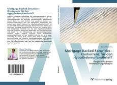 Borítókép a  Mortgage Backed Securities - Konkurrenz für den Hypothekenpfandbrief? - hoz