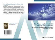 Bookcover of The Archangel Gabriel in History and Tradition