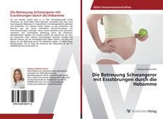 Portada del libro de Die Betreuung Schwangerer mit Essstörungen durch die Hebamme