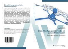 Dienstleistungsnetzwerke im Gesundheitswesen kitap kapağı