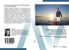 Couverture de Frühwarnsysteme für mittelständische Lieferantenkredite