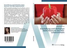 Couverture de Einstellung und Verhalten beim Konsum von BIO-Lebensmitteln