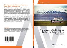 Bookcover of The Impact of Inflation on Society: a Case Study of Argentina