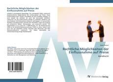 Bookcover of Rechtliche Möglichkeiten der Einflussnahme auf Preise