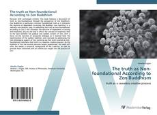 Bookcover of The truth as Non-foundational According to Zen Buddhism