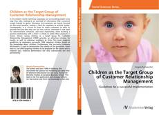 Couverture de Children as the Target Group of Customer Relationship Management