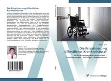 Buchcover von Die Privatisierung öffentlicher Krankenhäuser