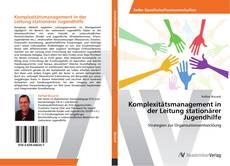 Обложка Komplexitätsmanagement in der Leitung stationärer Jugendhilfe