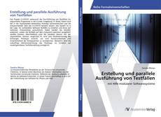 Bookcover of Erstellung und parallele Ausführung von Testfällen