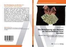 Copertina di Die Beteiligung von Banken an Steuerdelikten ihrer Kunden