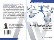 Copertina di Network Coordinate Systems in Super-Peer-Overlay-Netzwerken