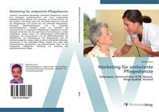 Bookcover of Marketing für ambulante Pflegedienste
