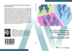 Portada del libro de On Life Satisfaction  of Ethnic Minority  Older Adults