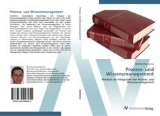 Bookcover of Prozess- und Wissensmanagement