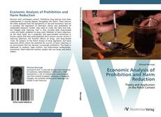 Bookcover of Economic Analysis of Prohibition and Harm Reduction