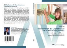 Bookcover of Bibliotheken als Dienstleister im Publikationsprozess