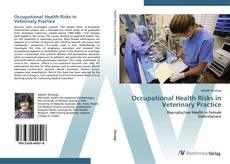 Bookcover of Occupational Health Risks in Veterinary Practice