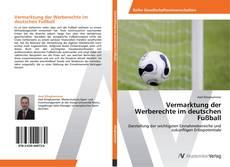 Couverture de Vermarktung der Werberechte im deutschen Fußball