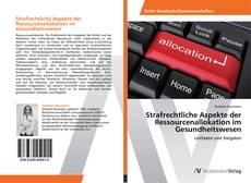 Buchcover von Strafrechtliche Aspekte der Ressourcenallokation im Gesundheitswesen